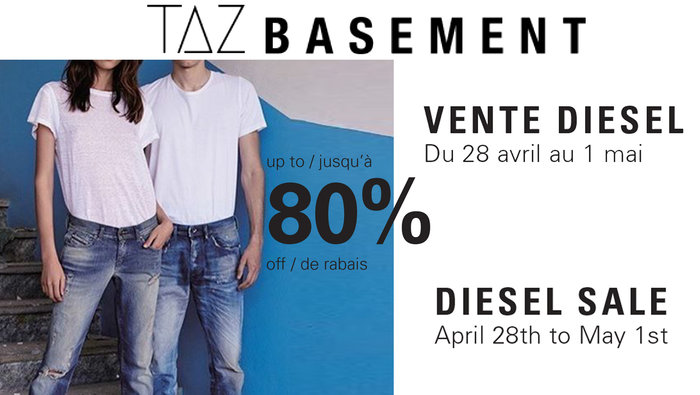 9458543a369 Diesel sale from April 28th to May 1st at Taz Basement in Montreal! Save up  to 80% on men s